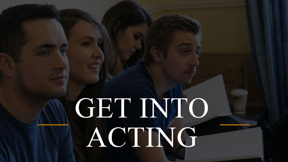 GET INTO ACTING