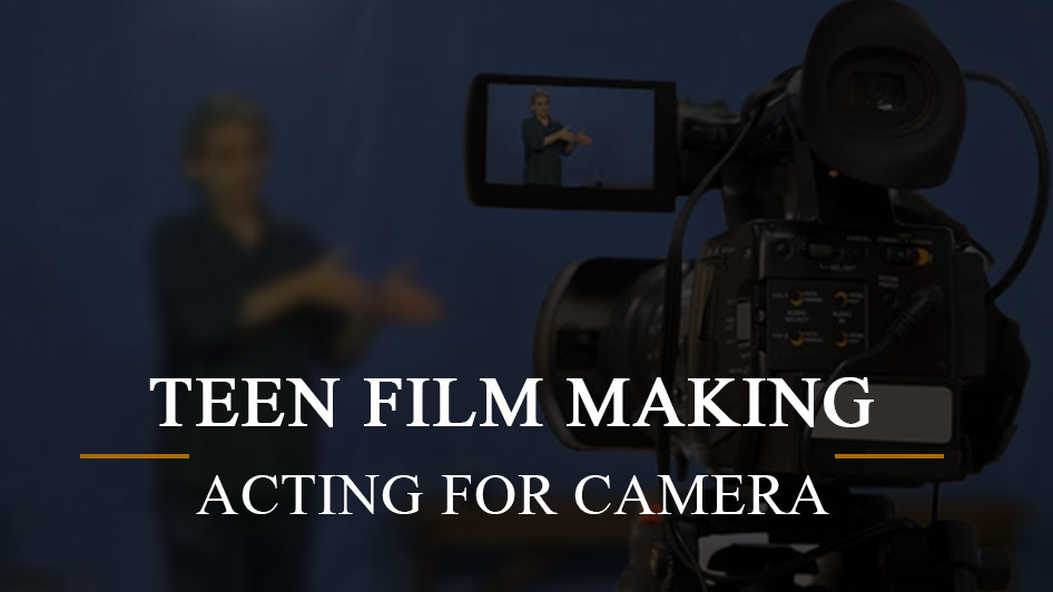 Teen Film Making and Acting for Camera
