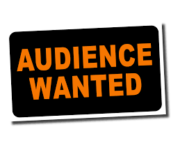 Audience wanted -deadline day today March 20th 2019